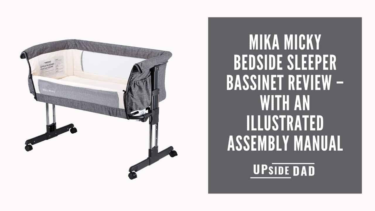 Mika Micky Bedside Sleeper Bassinet Review – With an Illustrated Assembly Manual