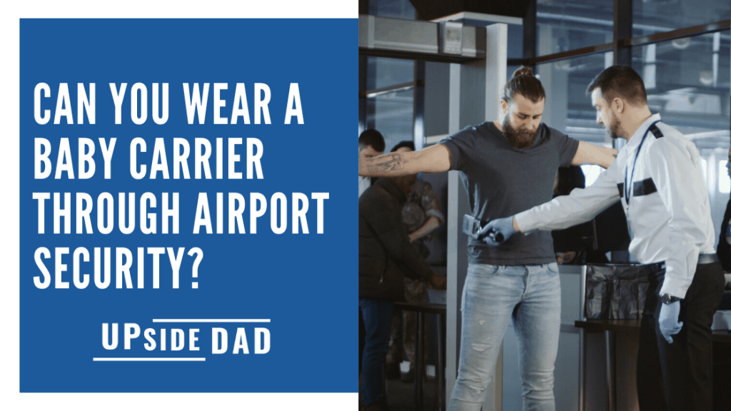 Can you wear a baby carrier through airport security_