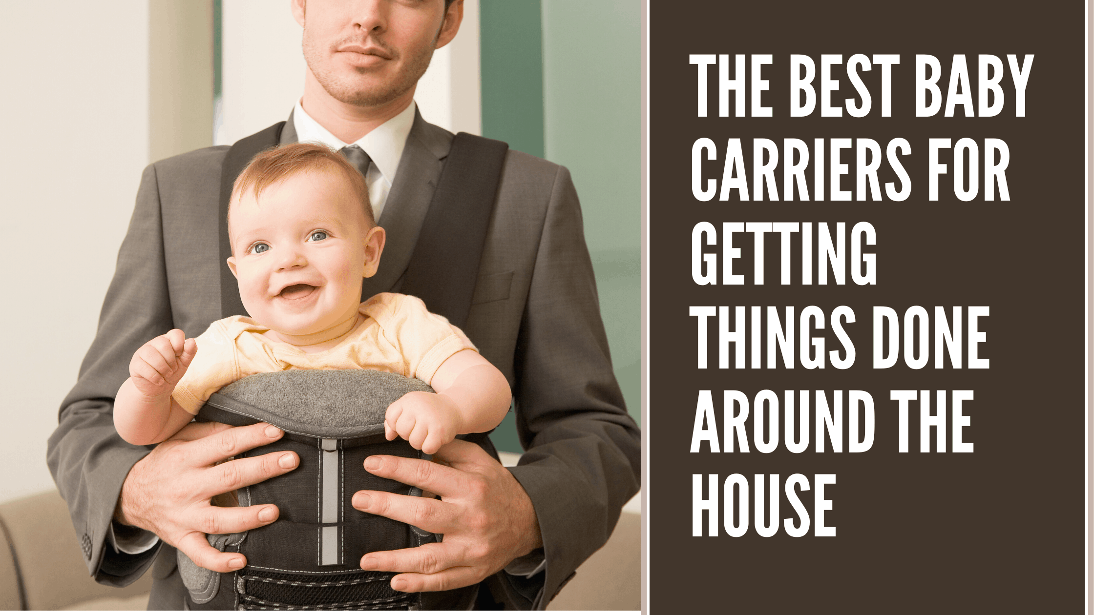 The best baby carriers for doing chores
