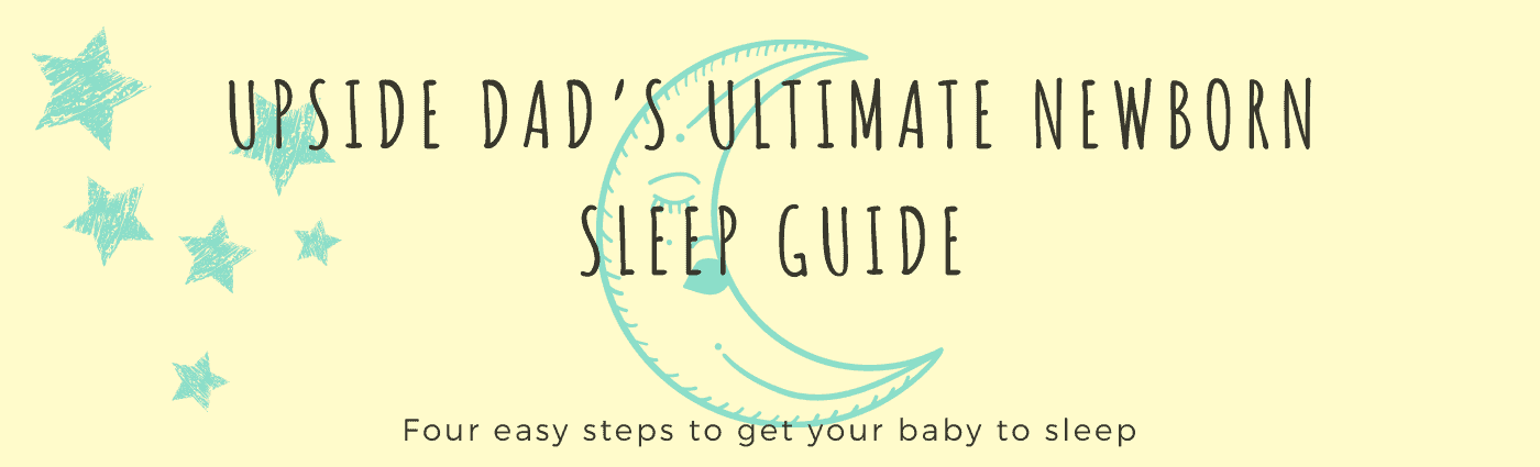 Upside Dad's Ultimate Newborn Sleep Guide Banner (1)