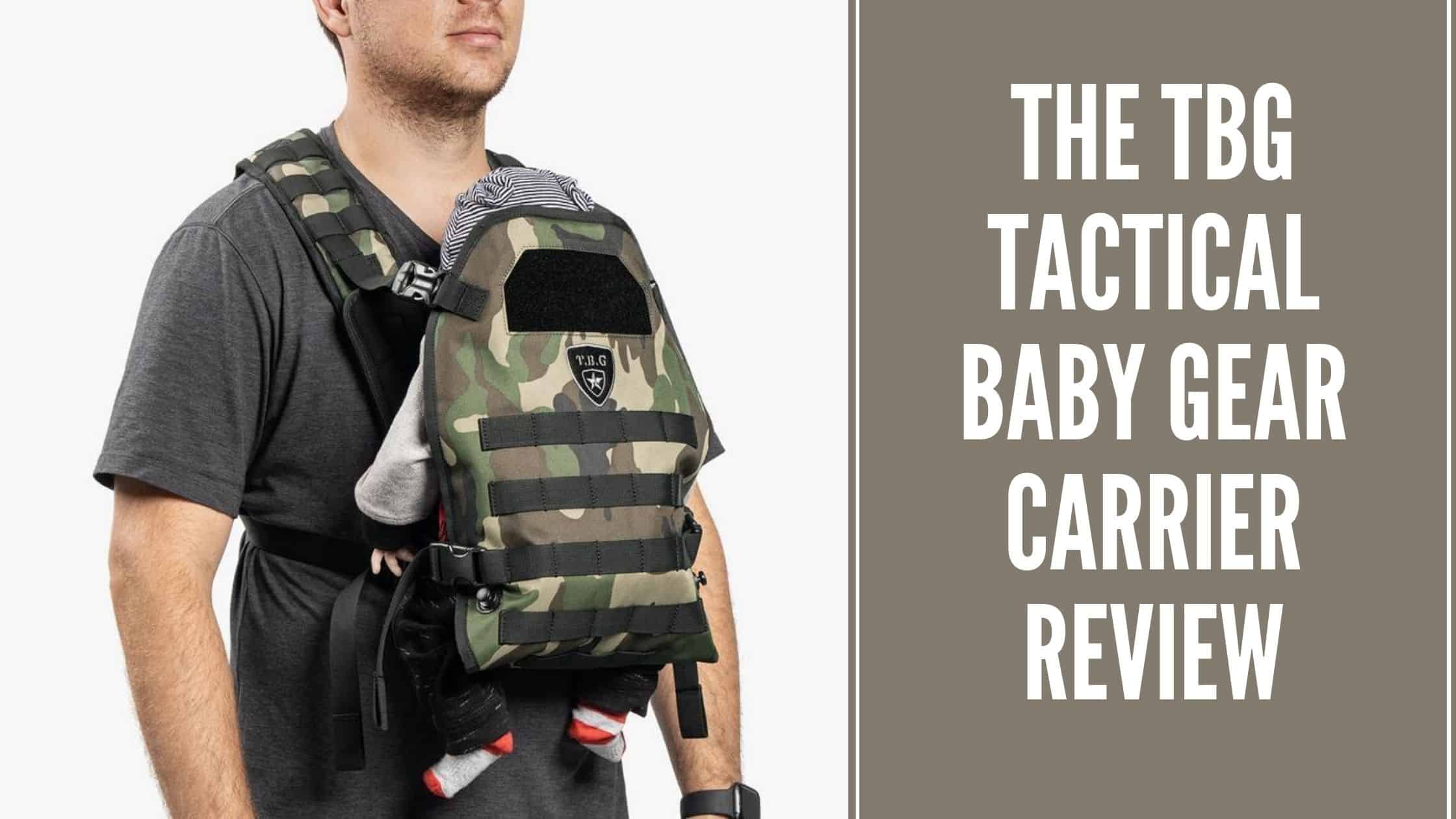 The TBG Tactical baby gear carrier review