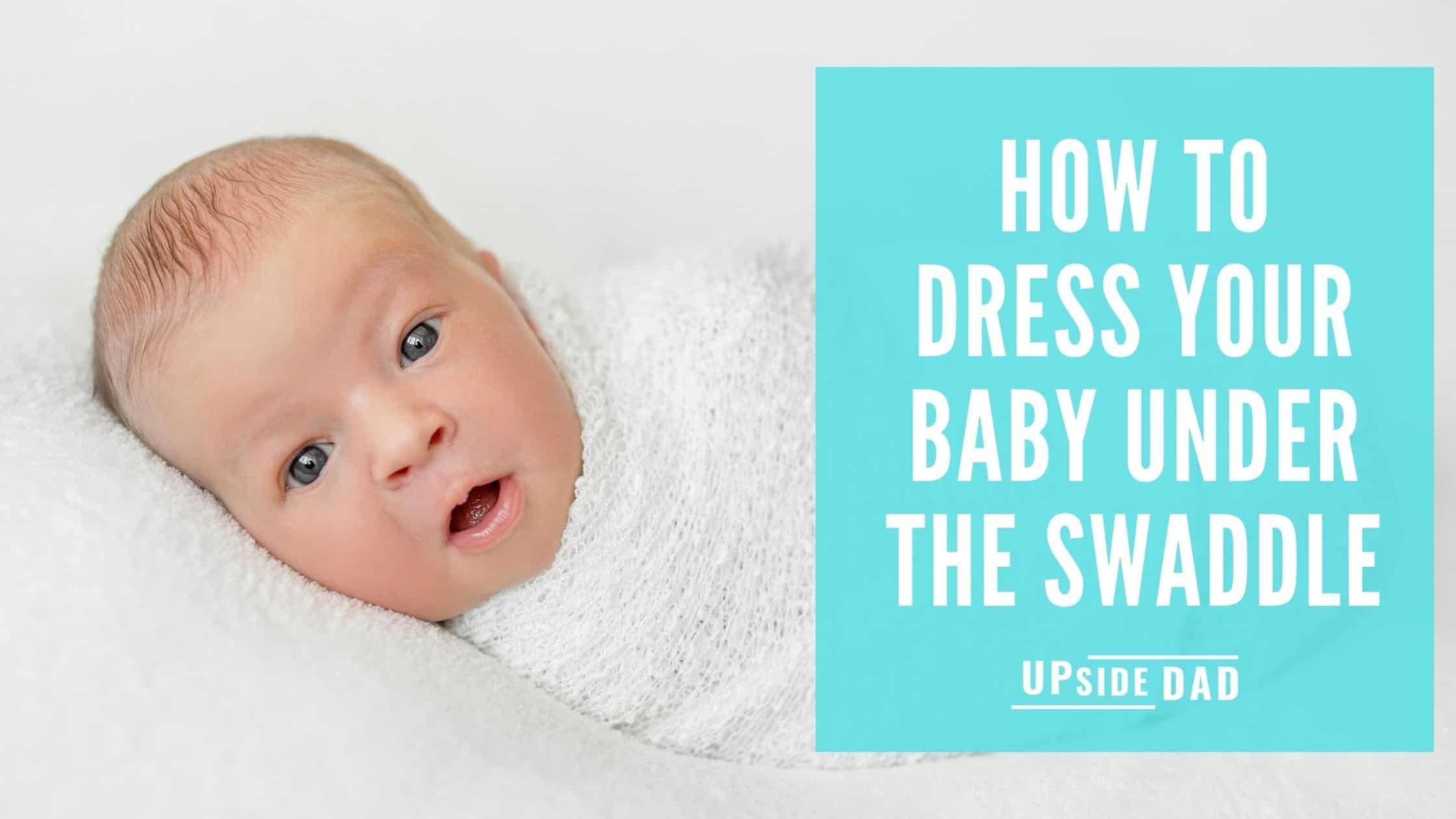 baby wear under the swaddle or sleepsack