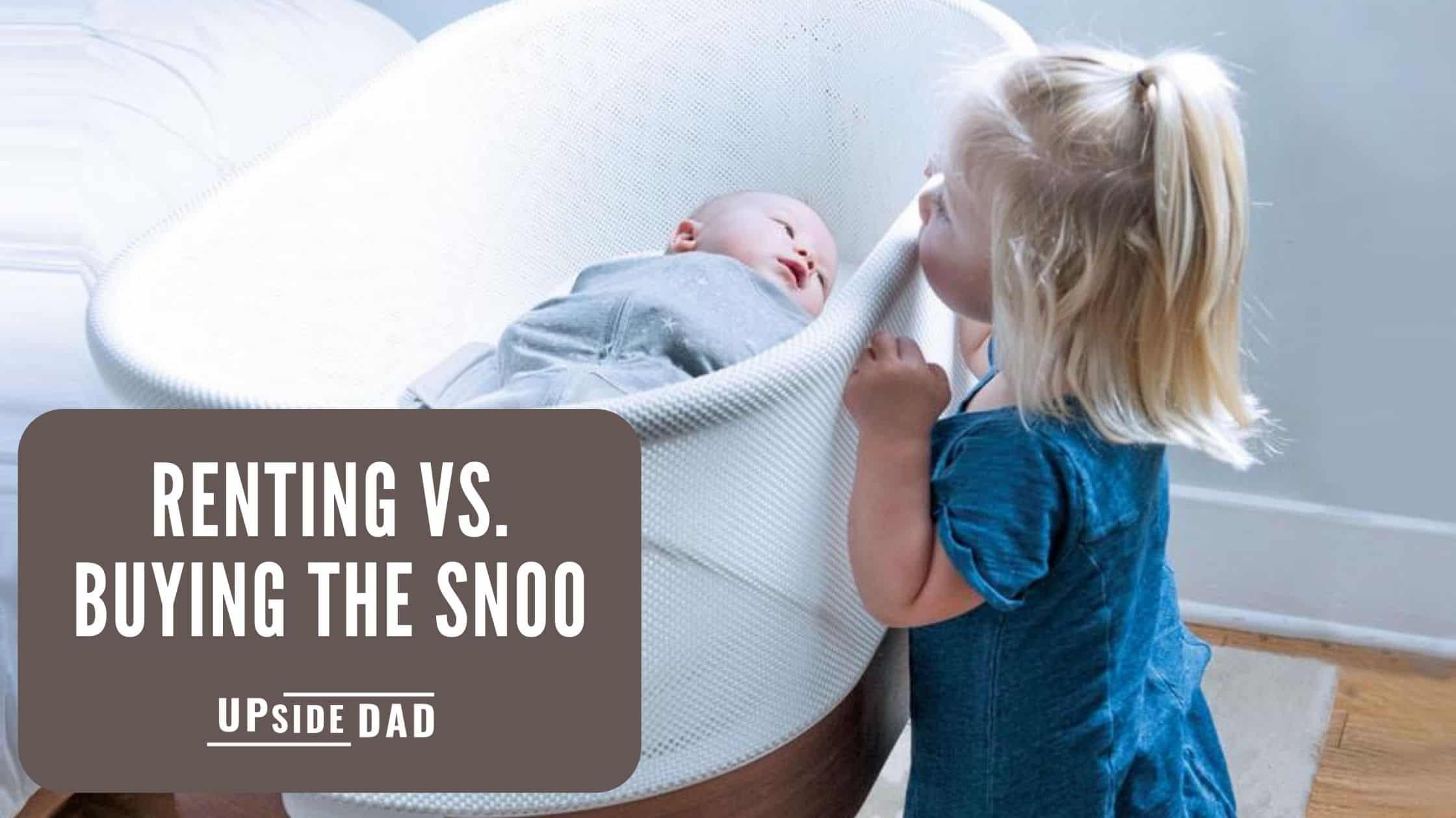 Renting vs. buying the SNOO