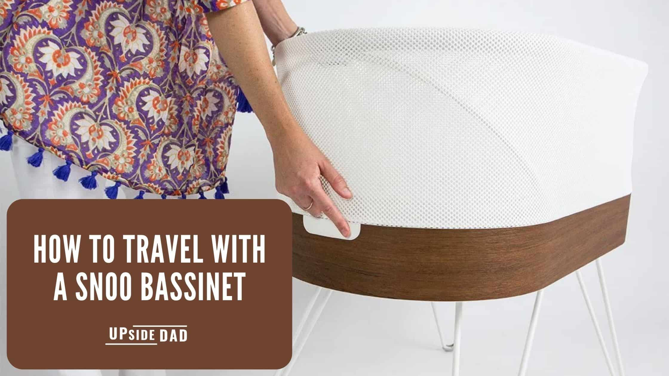 How to travel with a Snoo bassinet